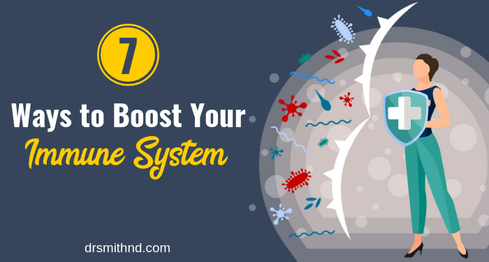 7 Ways to Boost Your Immune System
