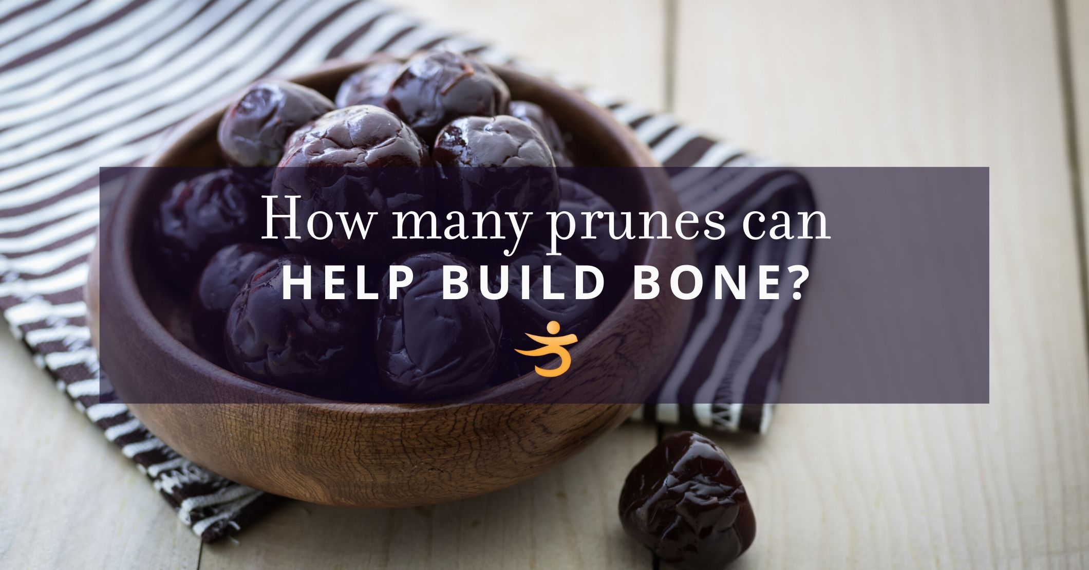 How many prunes do you need to eat to start building bone?